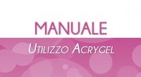 Manuale Utilizzo Acrygel - Applicazione e Rimozione Gel Acrilico per Unghie