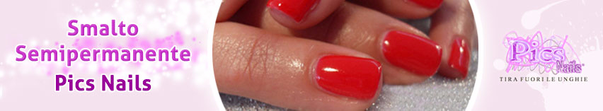Scopri la Linea Smalto Semipermanente Pics Nails!